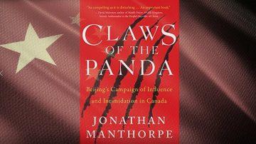 《熊貓的利爪》作者專訪(之三) 為什麼中共敢於給加拿大強力施壓?